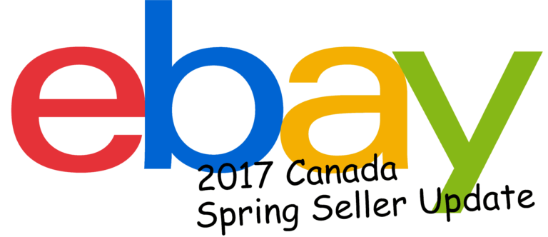 2017 eBay Canada Seller Spring Update – The Details