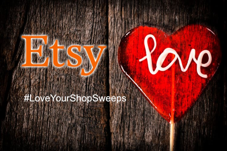 Etsy #LoveYourShopSweeps Promotion is Scheduled for February 8th
