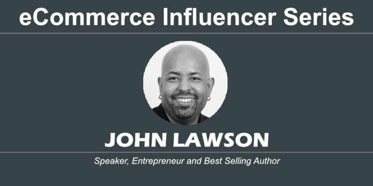 eCommerce Influencer Series: John Lawson