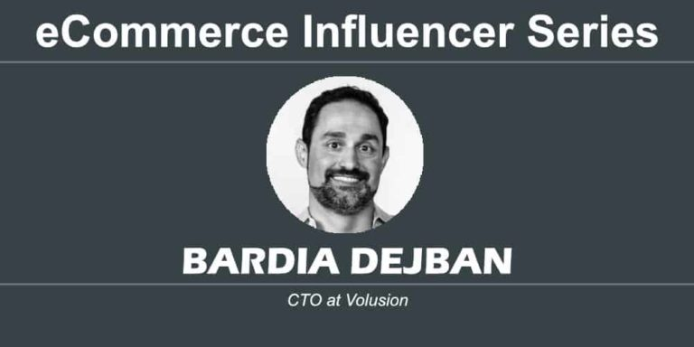 eCommerce Influencer Series: Bardia Dejban – Volusion