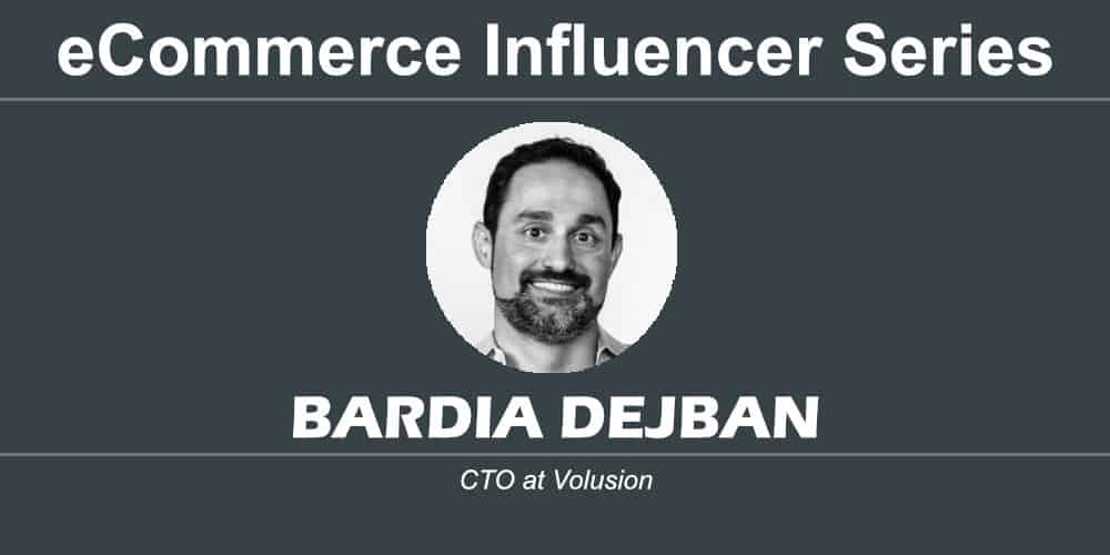 ecommerce influencer series bardia dejban volusion