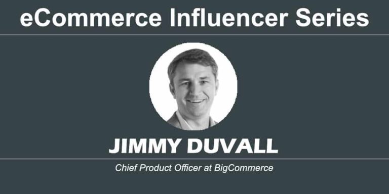 eCommerce Influencer Series: Jimmy Duvall – BigCommerce