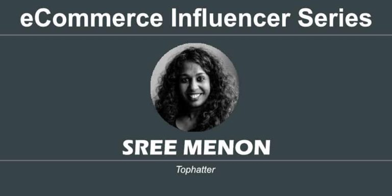 eCommerce Influencer Series: Sree Menon – Tophatter