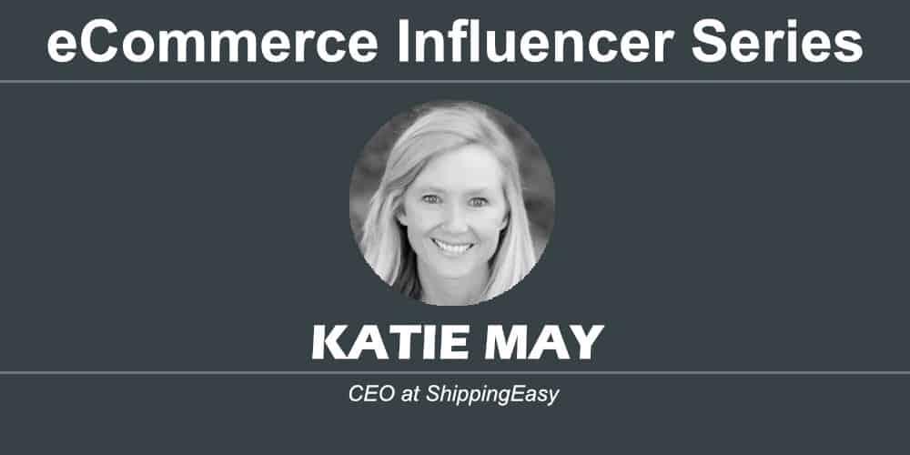 ecommerce influencer series katie may shippingeasy