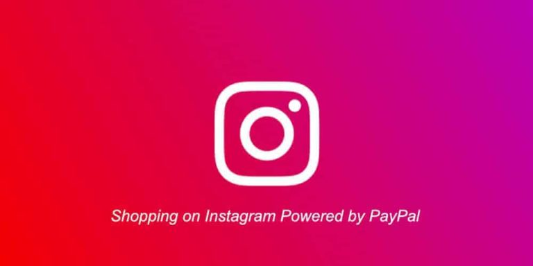PayPal Reveals They Are The Payment Partner For Checkout On Instagram