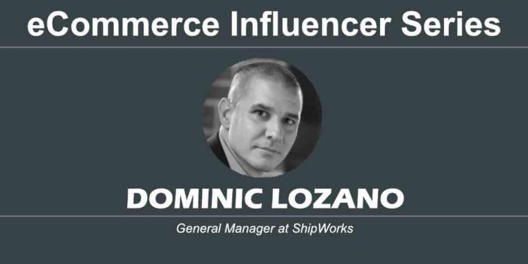 eCommerce Influencer Series: Dominic Lozano – ShipWorks