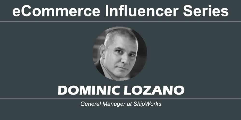 ecommerce influencer series dominic lozano shipworks