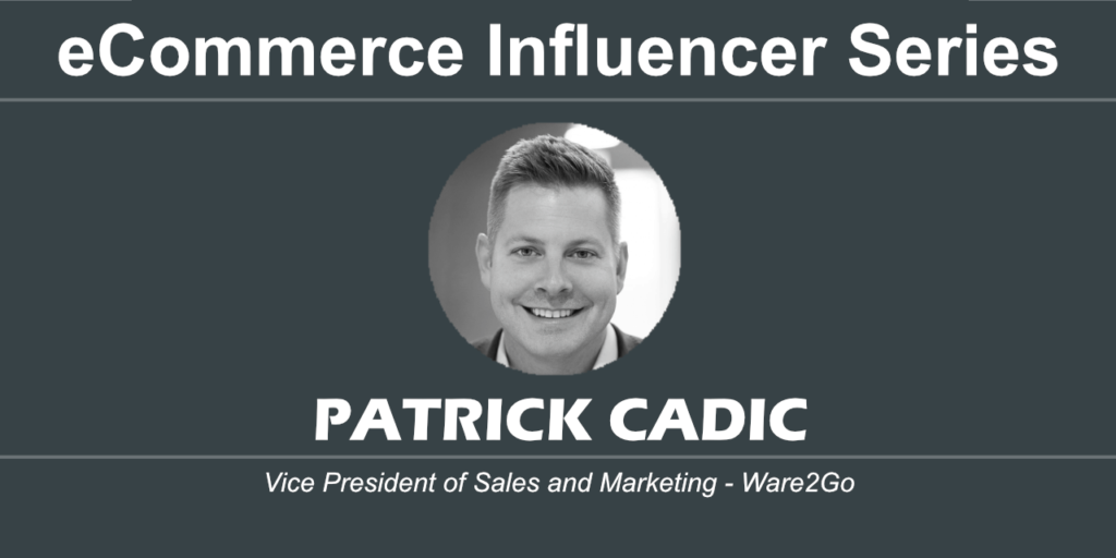 eCommerce Influencer Series Patrick Cadic