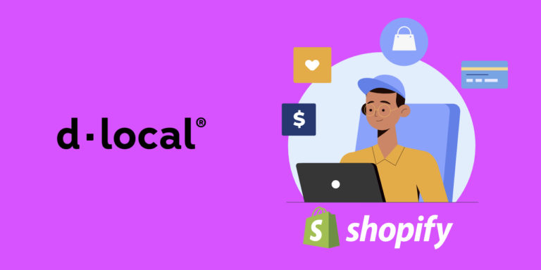 Shopify Merchants Can Now Accept Local Currency Payments in 19 Emerging Markets Through dLocal