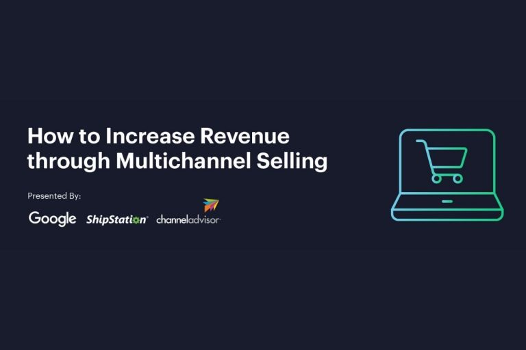 How to Increase Revenue through Multichannel Selling – Webinar
