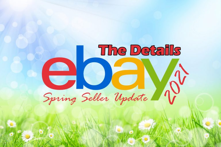 A Deeper Look at The 2021 eBay Spring Seller Update