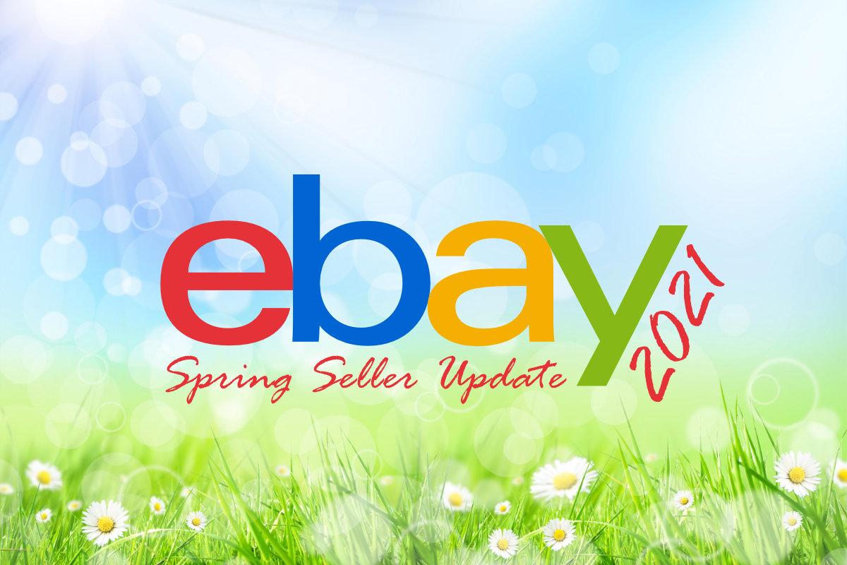 eBay Spring Seller Update 2021