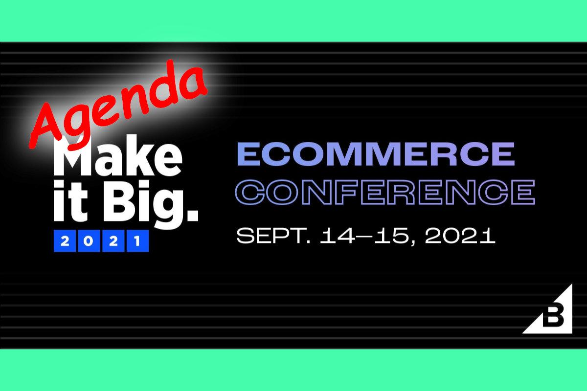 "BigCommerce ""Make it Big"" 2021 Conference Agenda"
