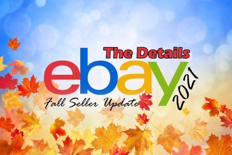 A Deeper Look at The 2021 eBay Fall Seller Update